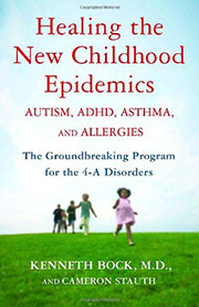 Healing the New Childhood Epidemics by Kenneth Bock, MD