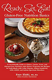 Ready, Set, Eat! Gluten-Free Nutrition Basics by Faye Elahi.