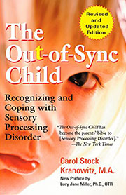 The Out-of-Sync Child by Carol Kranowitz and Lucy Jane Miller